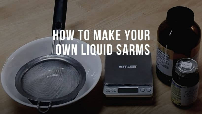 How to make your own liquid SARMs